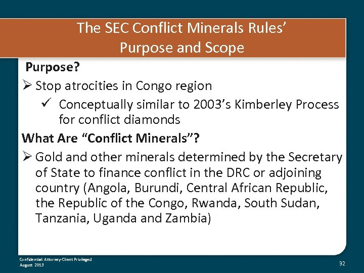The SEC Conflict Minerals Rules' Purpose and Scope Purpose? Ø Stop atrocities in Congo