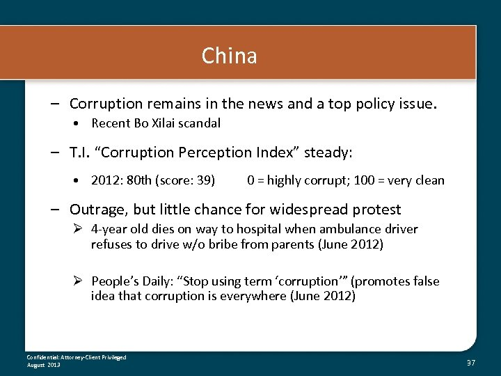China – Corruption remains in the news and a top policy issue. • Recent