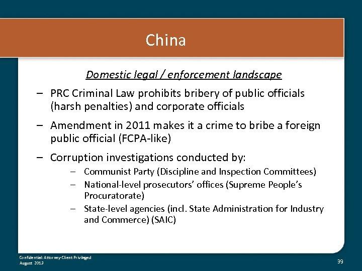 China Domestic legal / enforcement landscape – PRC Criminal Law prohibits bribery of public