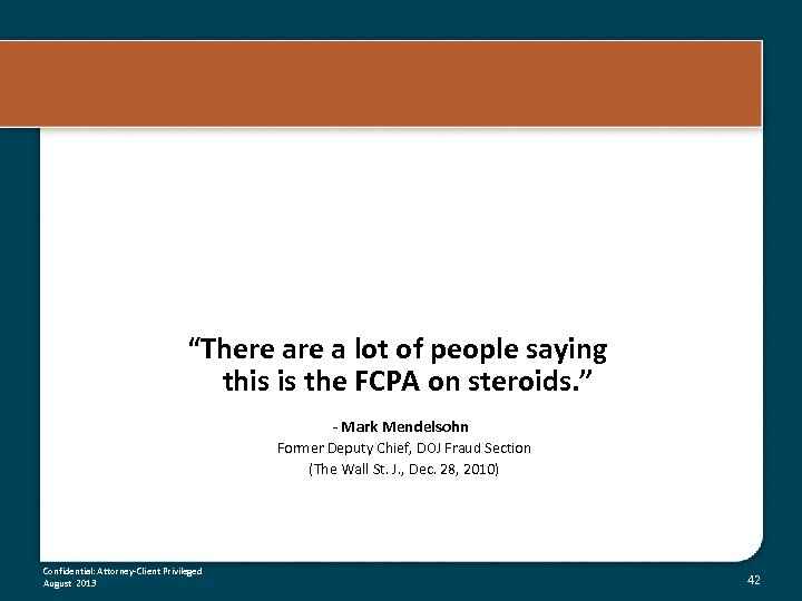 """There a lot of people saying this is the FCPA on steroids. "" -"