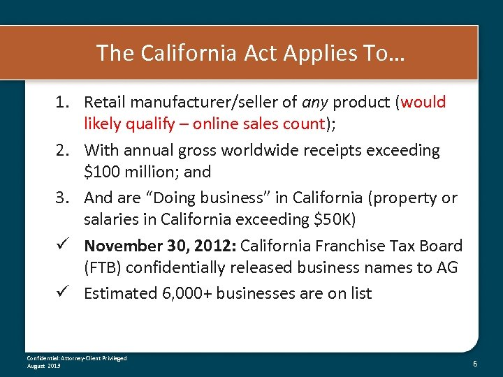The California Act Applies To… 1. Retail manufacturer/seller of any product (would likely qualify