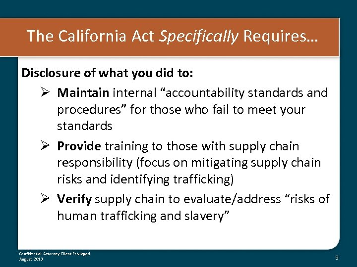 The California Act Specifically Requires… Disclosure of what you did to: Ø Maintain internal