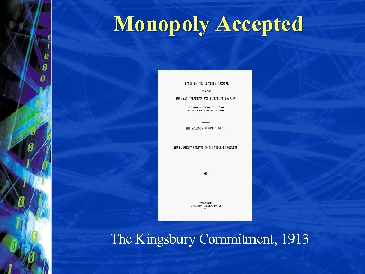 Monopoly Accepted The Kingsbury Commitment, 1913