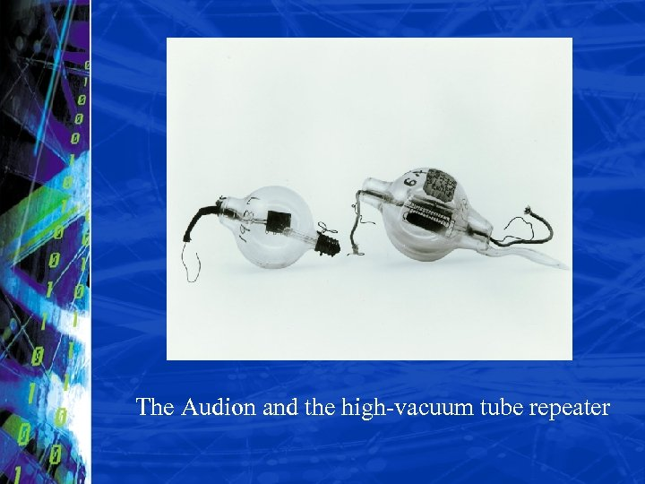 The Audion and the high-vacuum tube repeater