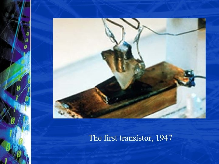 The first transistor, 1947