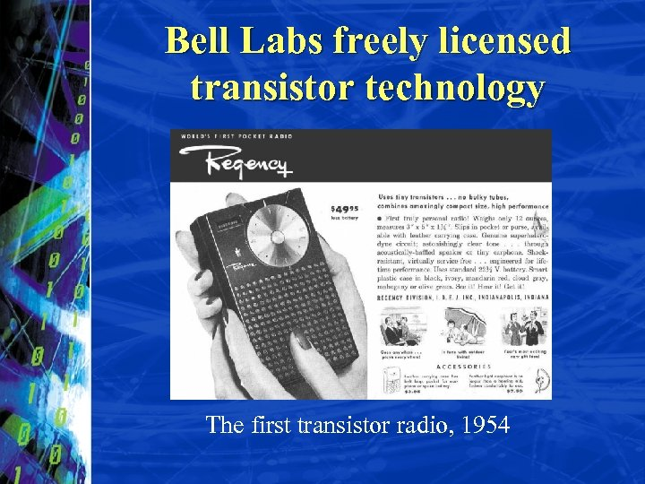 Bell Labs freely licensed transistor technology The first transistor radio, 1954