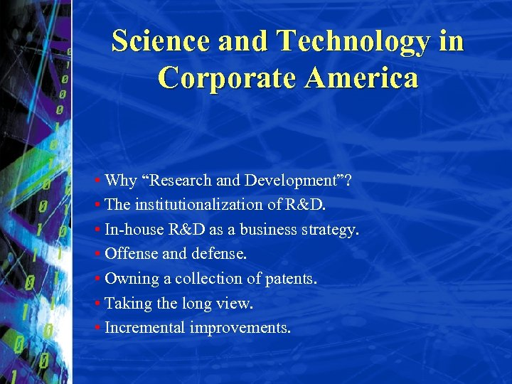 """Science and Technology in Corporate America • Why """"Research and Development""""? • The institutionalization"""