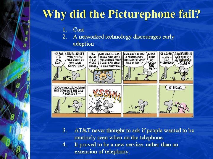 Why did the Picturephone fail? 1. 2. Cost A networked technology discourages early adoption