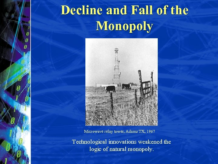Decline and Fall of the Monopoly Microwave relay tower, Adams TX, 1967 Technological innovations