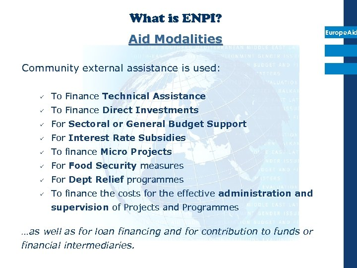 What is ENPI? Aid Modalities Community external assistance is used: ü To Finance Technical