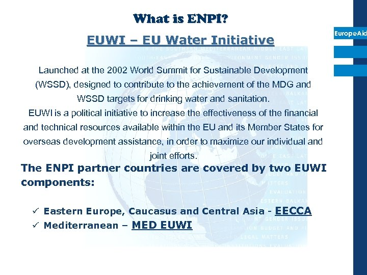 What is ENPI? EUWI – EU Water Initiative Launched at the 2002 World Summit