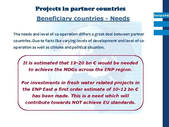 Projects in partner countries Beneficiary countries - Needs The needs and level of co-operation