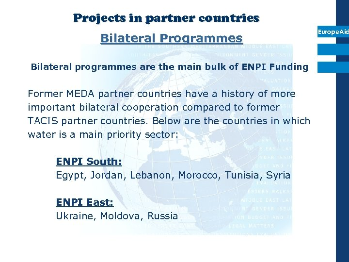 Projects in partner countries Bilateral Programmes Bilateral programmes are the main bulk of ENPI