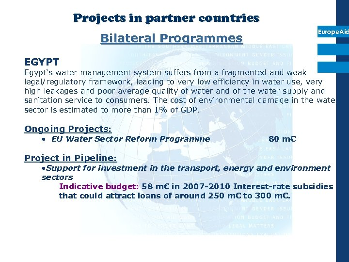 Projects in partner countries Europe. Aid Bilateral Programmes EGYPT Egypt's water management system suffers