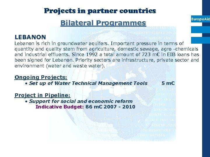 Projects in partner countries Europe. Aid Bilateral Programmes LEBANON Lebanon is rich in groundwater