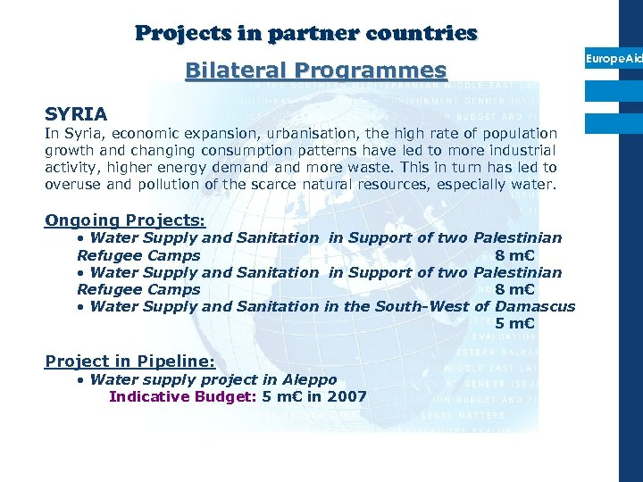 Projects in partner countries Bilateral Programmes SYRIA In Syria, economic expansion, urbanisation, the high