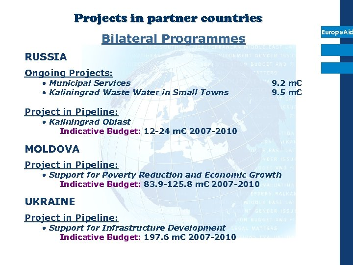 Projects in partner countries Europe. Aid Bilateral Programmes RUSSIA Ongoing Projects: • Municipal Services