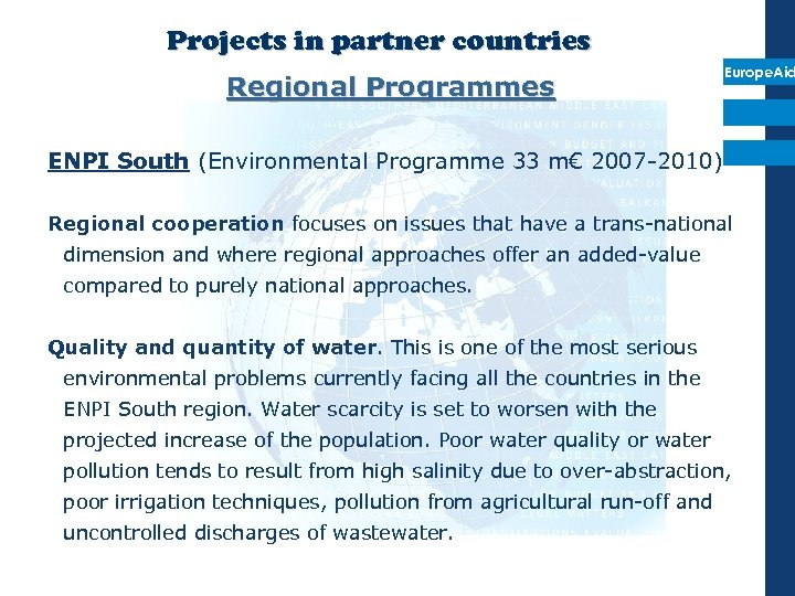 Projects in partner countries Regional Programmes Europe. Aid ENPI South (Environmental Programme 33 m€