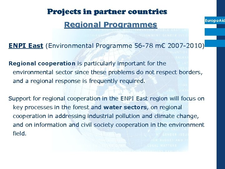 Projects in partner countries Regional Programmes Europe. Aid ENPI East (Environmental Programme 56 -78