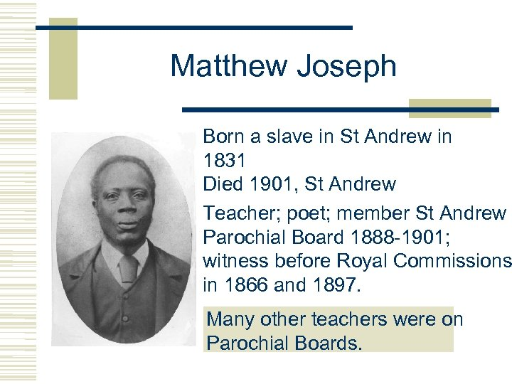 Matthew Joseph Born a slave in St Andrew in 1831 Died 1901, St Andrew