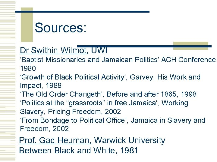 Sources: Dr Swithin Wilmot, UWI 'Baptist Missionaries and Jamaican Politics' ACH Conference 1980 'Growth
