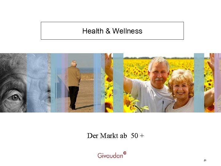 Health & Wellness Der Markt ab 50 + 21