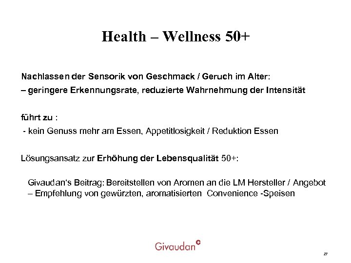 Health – Wellness 50+ Nachlassen der Sensorik von Geschmack / Geruch im Alter: –