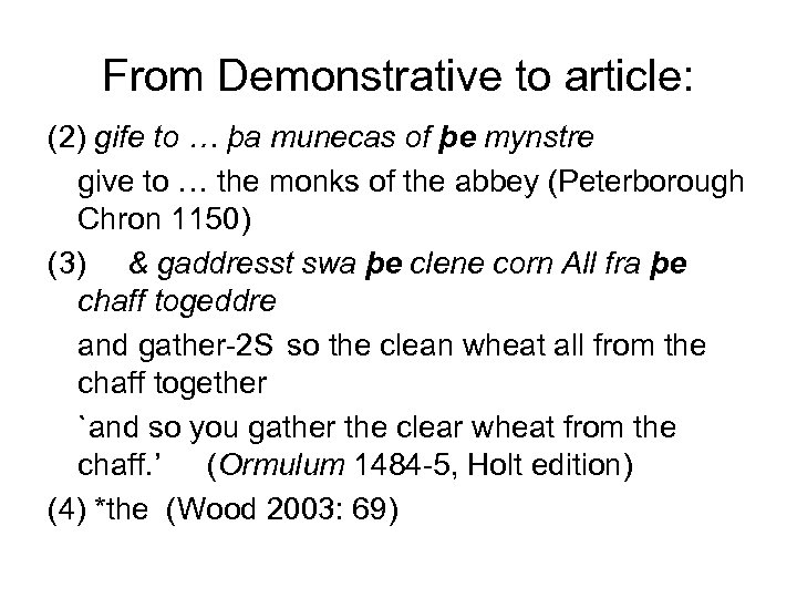 From Demonstrative to article: (2) gife to … þa munecas of þe mynstre give