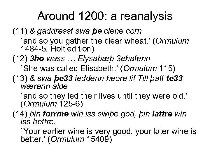 Around 1200: a reanalysis (11) & gaddresst swa þe clene corn `and so you