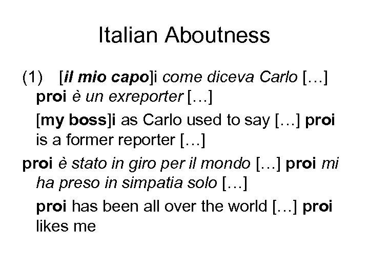 Italian Aboutness (1) [il mio capo]i come diceva Carlo […] proi è un exreporter