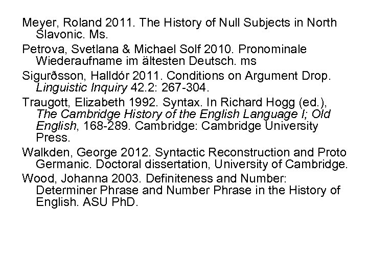 Meyer, Roland 2011. The History of Null Subjects in North Slavonic. Ms. Petrova, Svetlana