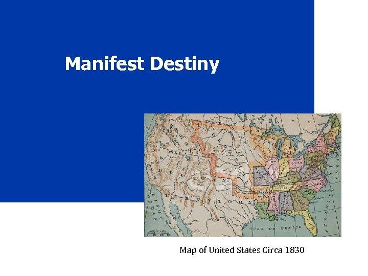 Manifest Destiny Map of United States Circa 1830