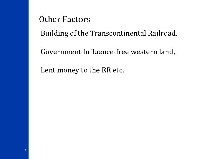 Other Factors Building of the Transcontinental Railroad. Government Influence-free western land, Lent money to