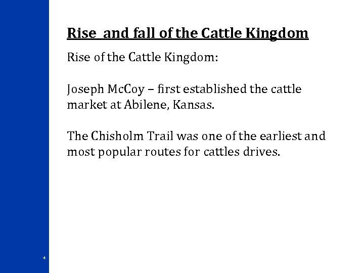 Rise and fall of the Cattle Kingdom Rise of the Cattle Kingdom: Joseph Mc.