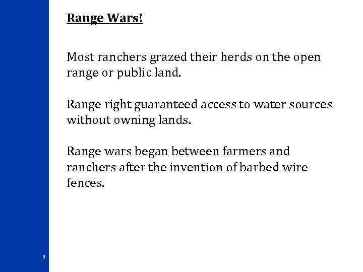 Range Wars! Most ranchers grazed their herds on the open range or public land.