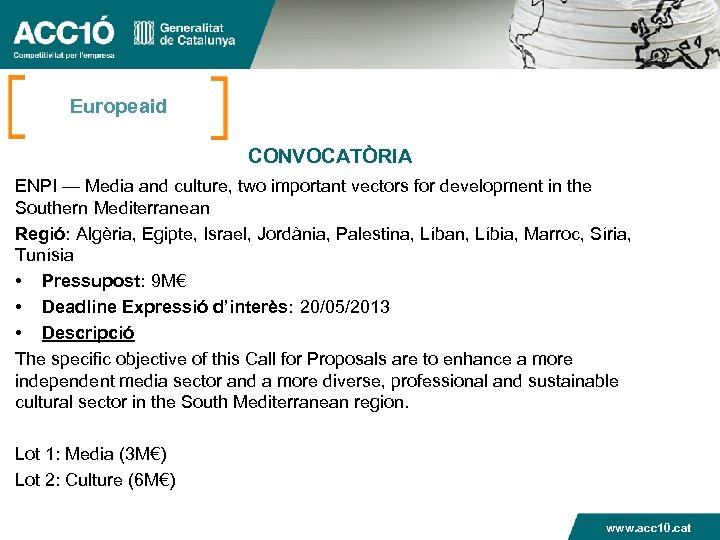 Europeaid CONVOCATÒRIA ENPI — Media and culture, two important vectors for development in the