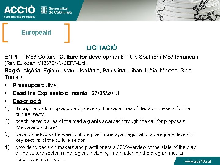 Europeaid LICITACIÓ ENPI — Med Culture: Culture for development in the Southern Mediterranean (Ref.