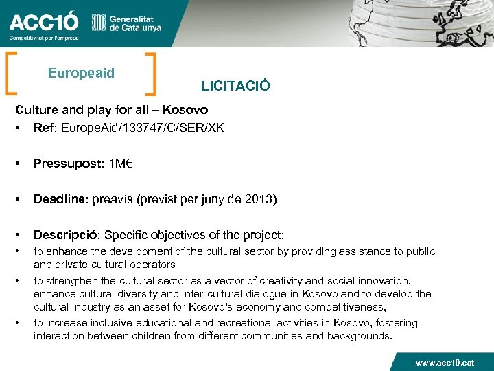 Europeaid LICITACIÓ Culture and play for all – Kosovo • Ref: Europe. Aid/133747/C/SER/XK •