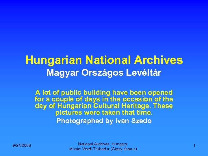 Hungarian National Archives Magyar Országos Levéltár A lot of public building have been opened