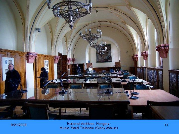 9/21/2008 National Archives, Hungary. Music: Verdi-Trubadur (Gipsy chorus) 11