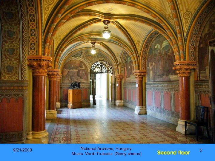 9/21/2008 National Archives, Hungary. Music: Verdi-Trubadur (Gipsy chorus) Second floor 5