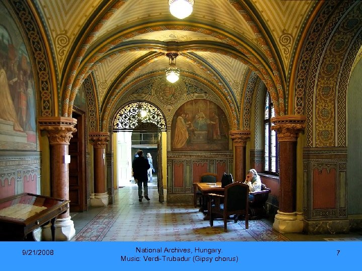 9/21/2008 National Archives, Hungary. Music: Verdi-Trubadur (Gipsy chorus) 7