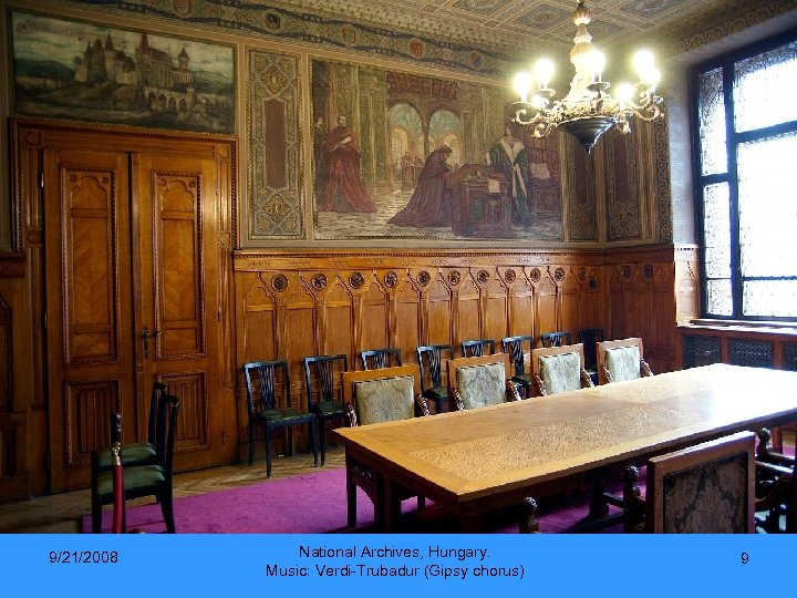 9/21/2008 National Archives, Hungary. Music: Verdi-Trubadur (Gipsy chorus) 9