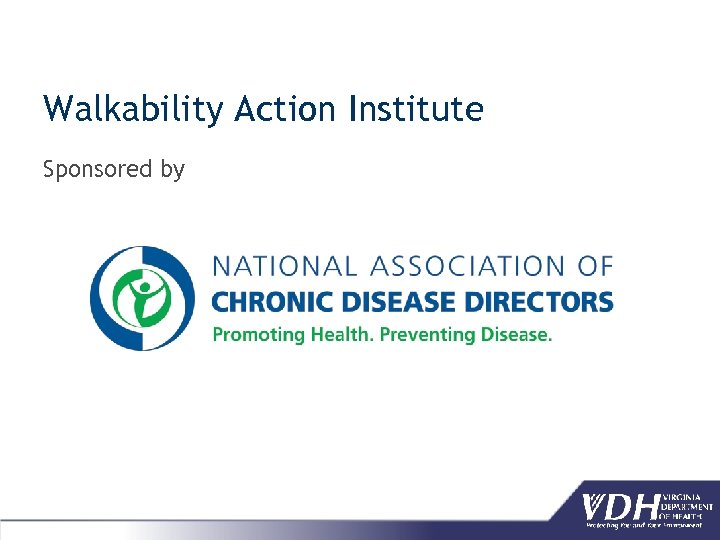 Walkability Action Institute Sponsored by