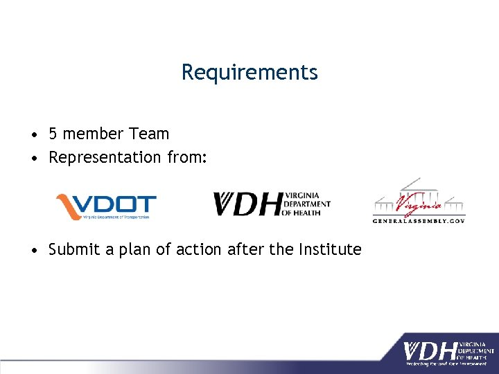 Requirements • 5 member Team • Representation from: • Submit a plan of action