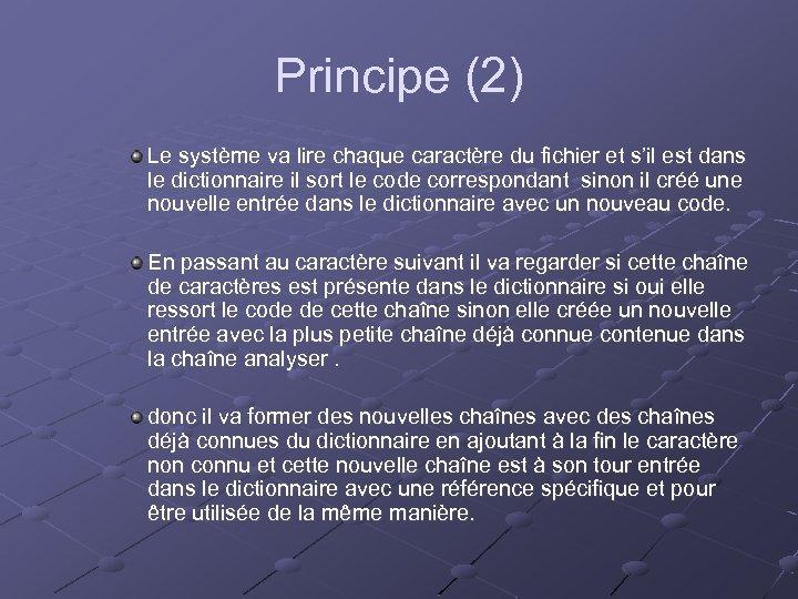 Principe (2) Le système va lire chaque caractère du fichier et s'il est dans