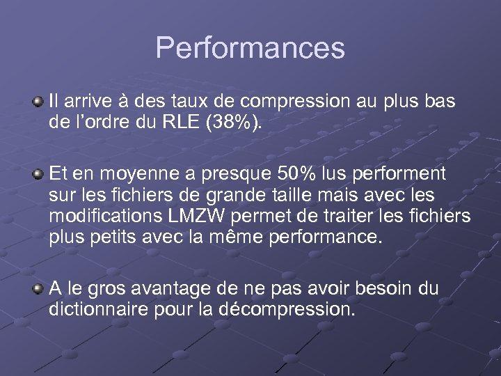 Performances Il arrive à des taux de compression au plus bas de l'ordre du