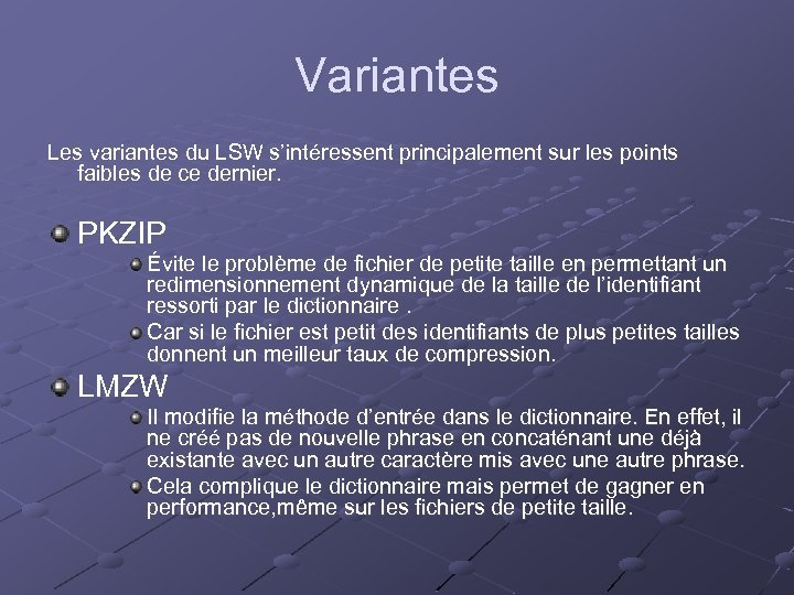 Variantes Les variantes du LSW s'intéressent principalement sur les points faibles de ce dernier.