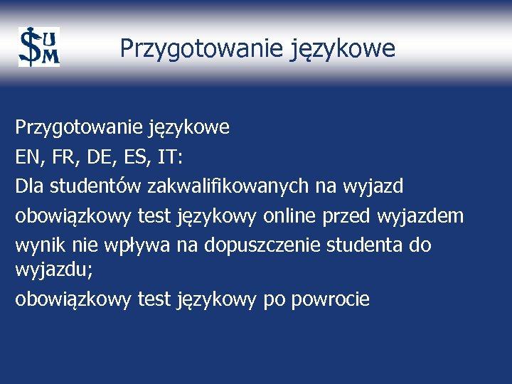 Przygotowanie językowe EN, FR, DE, ES, IT: Dla studentów zakwalifikowanych na wyjazd obowiązkowy test