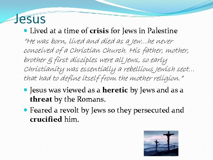 """Jesus Lived at a time of crisis for Jews in Palestine """"He was born,"""